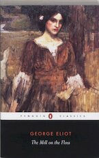 The mill on the Floss - George Eliot (ISBN 9780141439624)