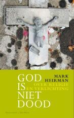 God is niet dood - Mark Heirman (ISBN 9789079001408)