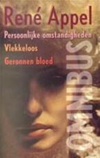 Persoonlijke omstandigheden, Vlekkeloos en geronnen bloed - RenÉ Appel (ISBN 9789035125179)