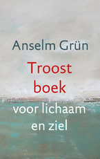 Troostboek - Anselm Grün