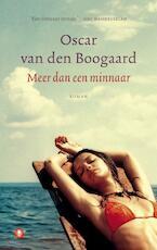 Meer dan een minnaar - Oscar van den Boogaard (ISBN 9789023465911)