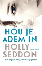 Hou je adem in - Holly Seddon (ISBN 9789462534193)