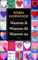 Waarom ik, waarom dit, waarom nu - Robin Norwood (ISBN 9789026327803)