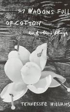 27 Wagons Full of Cotton and Other Plays - Tennessee Williams (ISBN 9780811202251)