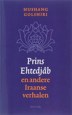 Prins Ehtedjab en andere Iraanse verhalen - H. Golshiri (ISBN 9789054601296)