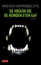 De vrouw die de honden eten gaf - Kristien Hemmerechts (ISBN 9789044531589)