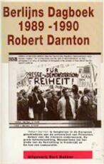 Berlijns dagboek 1989-1990 - Robert Darnton, Eugène Dabekaussen (ISBN 9789035110106)