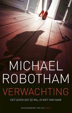 Verwachting - Michael Robotham (ISBN 9789023472919)