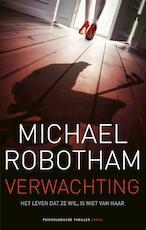 Verwachting - Michael Robotham (ISBN 9789023472919)