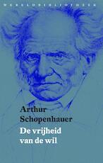 De vrijheid van de wil - Arthur Schopenhauer (ISBN 9789028443006)