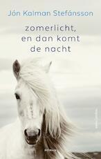 Zomerlicht, en dan komt de nacht - Jón Kalman Stefánsson (ISBN 9789026339158)