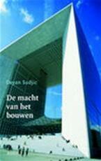 De macht van het bouwen - Deyan Sudjic, Albert Witteveen (ISBN 9789041408709)
