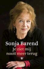 Je ziet mij nooit meer terug - Sonja Barend (ISBN 9789403109909)