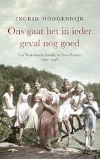 Ons gaat het in ieder geval nog goed - Ingrid Hoogendijk (ISBN 9789400405356)