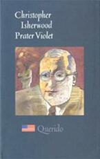 Prater Violet - Christopher Isherwood, Kees Boukema (ISBN 9789021468587)