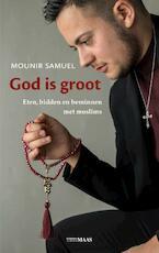 God is groot - Mounir Samuel (ISBN 9789491921469)
