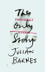 The Only Story - Julian Barnes (ISBN 9781787330696)