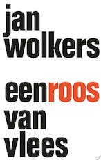 Een roos van vlees - Jan Wolkers