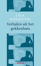 Vertellingen uit het gekkenhuis - J.M.A. Biesheuvel (ISBN 9789492754059)