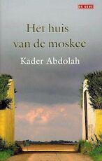 Het huis van de moskee - Kader Abdolah (ISBN 9789044507683)