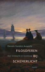 Filosoferen bij schemerlicht - Dennis vanden Auweele (ISBN 9789086872640)