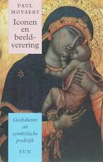 Iconen en beeldverering - Paul Moyaert (ISBN 9789085064114)