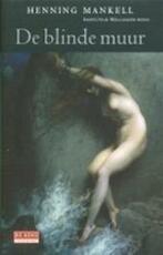 De blinde muur - Henning Mankell (ISBN 9789052268170)