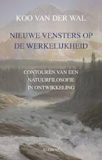 Nieuwe vensters op de werkelijkheid - Koo van der Wal (ISBN 9789086872664)