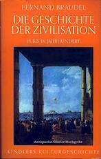 Die Geschichte der Zivilisation, 15. bis 18. Jahrhundert - Fernand Braudel (ISBN 9783463136844)
