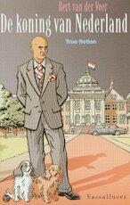 De koning van Nederland - Bert van der Veer (ISBN 9789050004787)