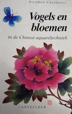 Vogels en bloemen in de Chinese aquareltechniek - Stephen Cassettari, Lies van Velsen (ISBN 9789021309767)