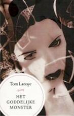 Het goddelijke monster - Tom Lanoye (ISBN 9789046430026)