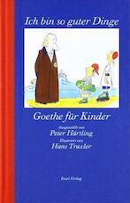 Ich bin so guter Dinge - Johann Wolfgang Von Goethe, Peter Härtling (ISBN 9783458169154)