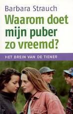 Waarom doet mijn puber zo vreemd? - Barbara Strauch, Kees van Den Heuvel (ISBN 9789022535813)