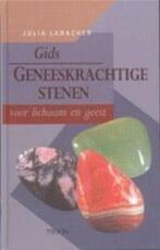 Gids geneeskrachtige stenen voor lichaam en geest - Julia Labacher, Tine van den Akker, Daniël Valk (ISBN 9789043900102)