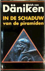 In de schaduw van de piramiden - Erich von Däniken, Amp, Jan Smit (ISBN 9789024526017)