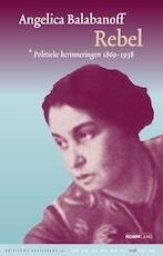 Rebel - Angelica Balabanoff (ISBN 9789082454642)