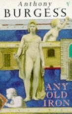 Any Old Iron - Anthony Burgess (ISBN 9780099826408)