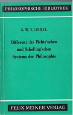Differenz des Fichteschen und Schellingschen Systems - Georg Wilhelm Hegel