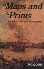 Maps and prints for pleasure and investment - Douglas Charles Gohm (ISBN 9780707102610)
