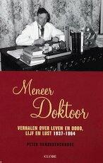 Meneer doktoor - Peter Vandekerckhove, Piet de Moor (ISBN 9789054669272)
