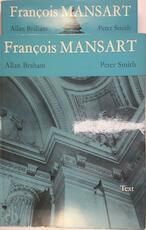 François Mansart. Text (1973) - Allan Braham, Peter R. Smith (ISBN 9780302022511)