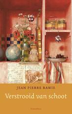 Verstrooid van schoot - Jean Pierre Rawie (ISBN 9789044638455)