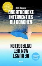 Onorthodoxe interventies bij coachen - Cobi Brouwer (ISBN 9789058755575)
