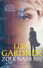 Zoek naar mij - Lisa Gardner (ISBN 9789403147307)