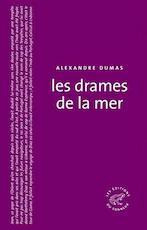 Les Drames de la Mer - Alexandre Dumas (ISBN 9782916136059)