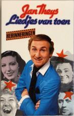 Liedjes van toen - Jan Theys, Ingrid Sijmons, Annie Vandenhouten (ISBN 9789010051837)