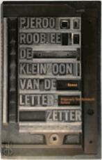De kleinzoon van de letterzetter - Pjeroo Roobjee (ISBN 9789050182935)