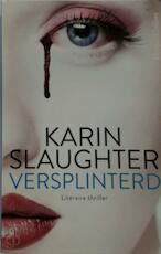 Versplinterd (special) - Karin Slaughter (ISBN 9789402702149)