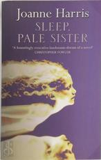 Sleep, Pale Sister - Joanne Harris (ISBN 9780552771788)
